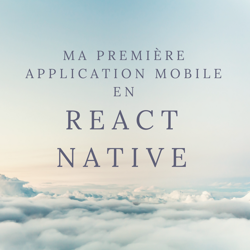 Ma première application mobile React Native